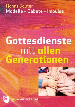 Gottesdienste mit allen Generationen von Sauter,  Hanns