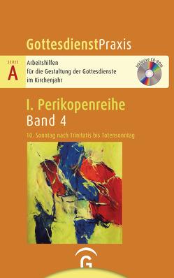 Gottesdienstpraxis Serie A, Perikopenreihe I / 10. Sonntag nach Trinitatis bis Totensonntag von Welke-Holtmann,  Sigrun