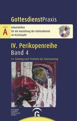 Gottesdienstpraxis Serie A, Perikopenreihe IV / 14. Sonntag nach Trinitatis bis Totensonntag von Welke-Holtmann,  Sigrun