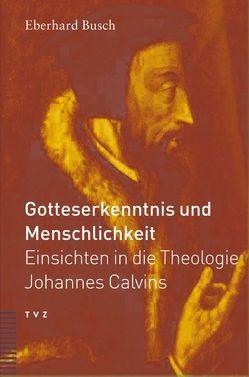 Gotteserkenntnis und Menschlichkeit von Busch,  Eberhard