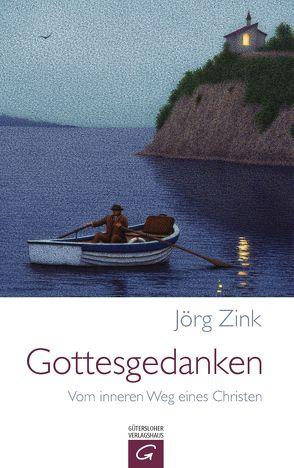 Gottesgedanken von Zink,  Jörg