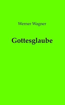 Gottesglaube von Wagner,  Werner
