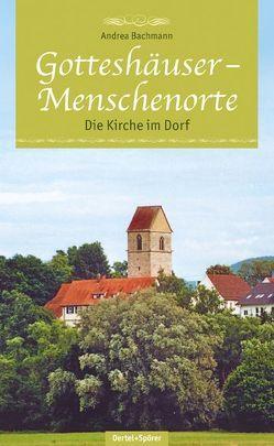 Gotteshäuser – Menschenorte von Bachmann,  Andrea