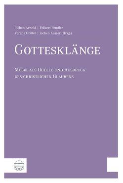 Gottesklänge von Arnold,  Jochen, Fendler,  Folkert, Grüter,  Verena, Kaiser,  Jochen