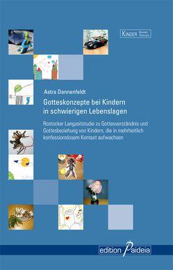 Gotteskonzepte bei Kindern in schwierigen Lebenslagen von Dannenfeldt,  Astra