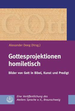 Gottesprojektionen homiletisch von Deeg,  Alexander