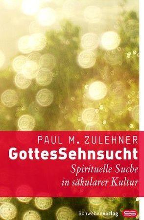 GottesSehnsucht von Zulehner,  Paul M.