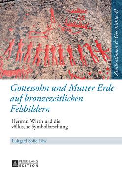 Gottessohn und Mutter Erde auf bronzezeitlichen Felsbildern von Löw,  Luitgard