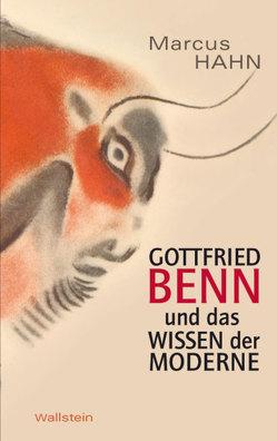 Gottfried Benn und das Wissen der Moderne von Hahn,  Marcus
