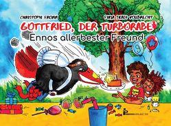 Gottfried, der Turborabe von Fromm,  Christoph, Vollbrecht,  Finja Skadi