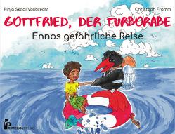 Gottfried, der Turborabe – Ennos gefährliche Reise von Fromm,  Christoph, Vollbrecht,  Finja Skadi