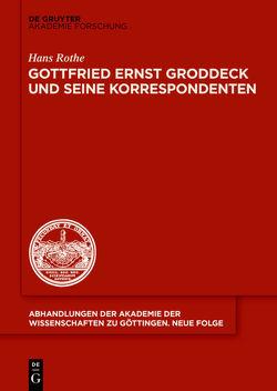 Gottfried Ernst Groddeck und seine Korrespondenten von Rothe,  Hans