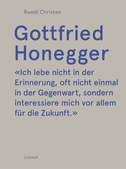 Gottfried Honegger von Christen,  Ruedi