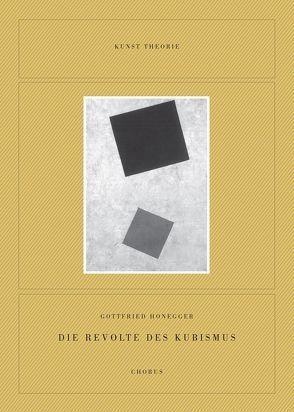 Gottfried Honegger. Die Revolte des Kubismus von Honegger,  Gottfried