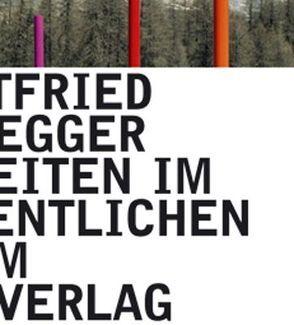 Gottfried Honegger von Gnehm,  Michael, Honegger,  Gottfried, Lohse,  Richard P, Meienberg,  Niklaus, Oechslin,  Werner, Roth,  Ueli, Rotzler,  Willy, Tönnesmann,  Andreas