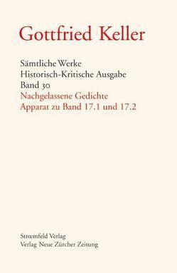 Gottfried Keller – Band 30 – Nachgelassene Gedichte von Binder,  Thomas, Grob,  Karl, Keller,  Gottfried, Morgenthaler,  Walter, Stocker,  Peter