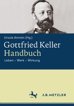 Gottfried Keller-Handbuch von Amrein,  Ursula