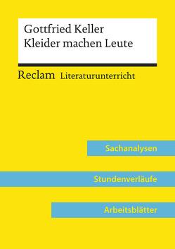 Gottfried Keller: Kleider machen Leute (Lehrerband) von Häckl,  Barbara
