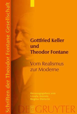 Gottfried Keller und Theodor Fontane von Amrein,  Ursula, Dieterle,  Regina