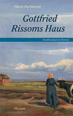 Gottfried Rissoms Haus von Bammé,  Arno, Burmester,  Marie, Steensen,  Thomas