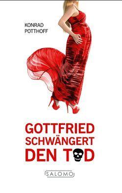 Gottfried schwängert den Tod von Potthoff,  Konrad