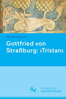 Gottfried von Straßburg: 'Tristan' von Schulz,  Monika