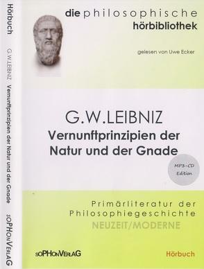 Gottfried Wilhelm Leibniz – Vernunftprinzipien der Natur und der Gnade von Leibniz,  Gottfried Wilhelm