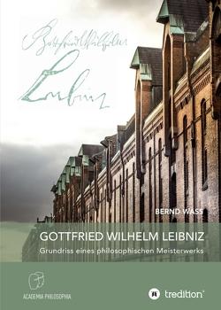 Gottfried Wilhelm Leibniz von Waß,  Bernd