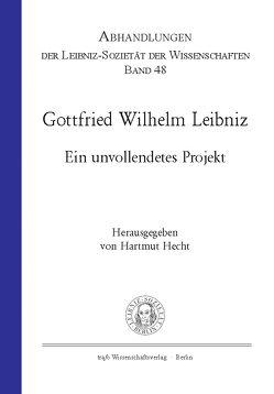 Gottfried Wilhelm Leibniz von Bühler,  Walter, Deichsel,  Alexander, Hecht,  Hartmut