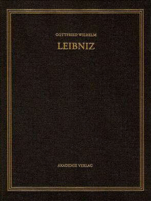 Gottfried Wilhelm Leibniz: Sämtliche Schriften und Briefe. Allgemeiner… / Januar – September 1704 von Babin,  Malte-Ludolf, Stuber,  Regina, van den Heuvel,  Gerd