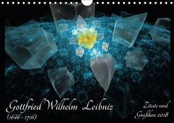 Gottfried Wilhelm Leibniz – Zitate und Grafiken 2018 (Wandkalender 2018 DIN A4 quer) von Schmitt,  Georg