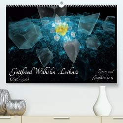 Gottfried Wilhelm Leibniz – Zitate und Grafiken 2021 (Premium, hochwertiger DIN A2 Wandkalender 2021, Kunstdruck in Hochglanz) von Schmitt,  Georg