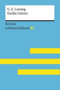 Emilia Galotti von Gotthold Ephraim Lessing: Lektüreschlüssel mit Inhaltsangabe, Interpretation, Prüfungsaufgaben mit Lösungen, Lernglossar. (Reclam Lektüreschlüssel XL) von Pelster,  Theodor