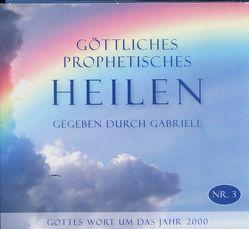 Göttliches Prophetisches Heilen – CD-Box 3 von Gabriele