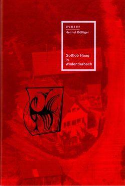 Gottlob Haag in Wildentierbach von Böttiger,  Helmut