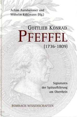 Gottlieb Konrad Pfeffel (1736-1809) von Aurnhammer,  Achim, Kühlmann,  Wilhelm