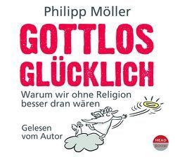 Gottlos glücklich von Möller,  Philipp, Möller,  Philpp, Singer,  Theresia