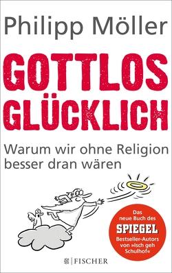 Gottlos glücklich von Möller,  Philipp