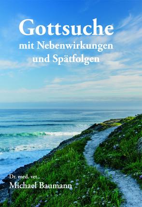 Gottsuche von Baumann Dr. med. vet.,  Michael