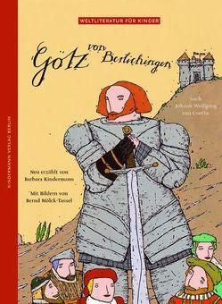 Götz von Berlichingen von Kindermann,  Barbara, Mölck-Tassel,  Bernd