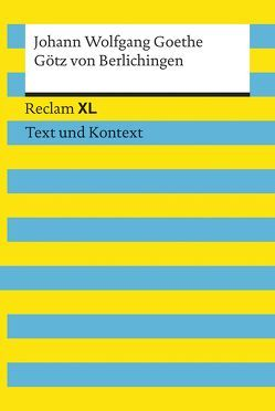 Götz von Berlichingen mit der eisernen Hand. Textausgabe mit Kommentar und Materialien von Goethe,  Johann Wolfgang, Wald,  Martin C.