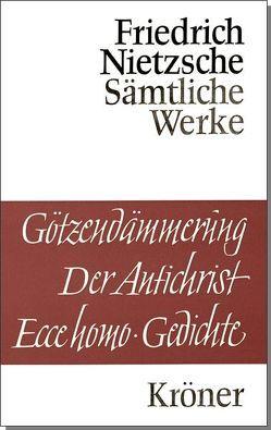 Götzendämmerung – Der Antichrist – Ecce homo von Gebhard,  Walter, Nietzsche,  Friedrich