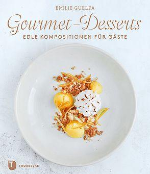 Gourmet-Desserts von Guelpa,  Emilie