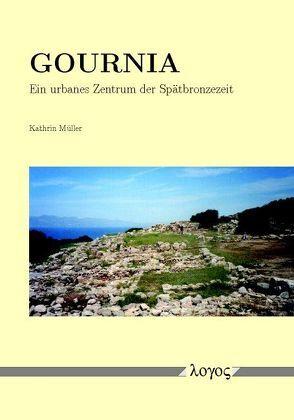 Gournia – ein urbanes Zentrum der Spätbronzezeit von Müller,  Kathrin