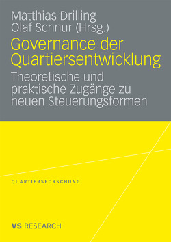 Governance der Quartiersentwicklung von Drilling,  Matthias, Schnur,  Olaf