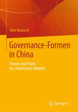 Governance-Formen in China von Noesselt,  Nele
