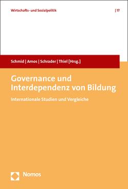 Governance und Interdependenz von Bildung von Amos,  Karin, Schmid,  Josef, Schrader,  Josef, Thiel,  Ansgar