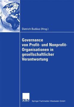 Governance von Profit- und Nonprofit- Organisationen in gesellschaftlicher Verantwortung von Budäus,  Dietrich
