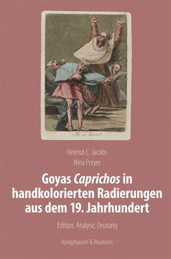 Goyas Caprichos in handkolorierten Radierungen aus dem 19. Jahrhundert von Jacobs,  Helmut C, Preyer,  Nina
