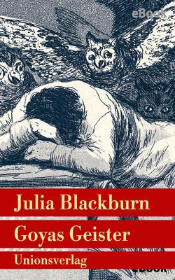 Goyas Geister von Blackburn,  Julia, Schaden,  Barbara